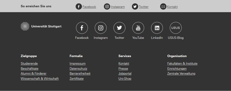Die Fußzeile hat auf den Instituts- und anderen dezentralen Webauftritten einen grauen Balken, in dem Links zur Kontaktseite sowie zu den Social-Media-Kanälen möglich sind. Darunter schließt sich ein Bereich mit Informationen zur Universität an.